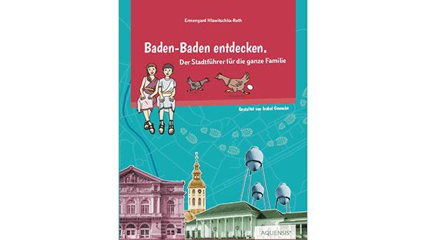 """Kinderstadtführer """"Baden-Baden entdecken"""" – """"Römerkinder Aurelia und Julius können davon berichten"""""""