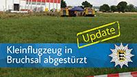Polizeibericht zum Flugzeugabsturz in Bruchsal – Drei Familienmitglieder ums Leben gekommen