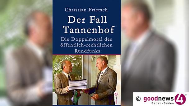 """Buch-Neuerscheinung von Christian Frietsch – """"Der Fall Tannenhof – Die Doppelmoral des öffentlich-rechtlichen Rundfunks"""""""