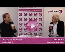 goodnews4-VIDEO-Interview zum Jahreswechsel mit Franz Alt