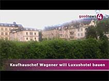 Kaufhauschef Wagener will Luxushotel bauen